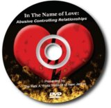 In the Name of Love: Abusive and Controlling Relationships